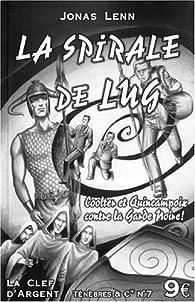 La spirale de Lug : Coolter et Quincampoix contre la garde noire par Jonas Lenn