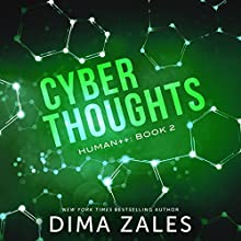 Cyber Thoughts: Human++, Book 2 Audiobook by Dima Zales, Anna Zaires Narrated by William Dufris