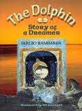 The Dolphin, Sergio Bambaren, 1561703982