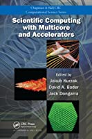 Scientific Computing with Multicore and Accelerators Front Cover