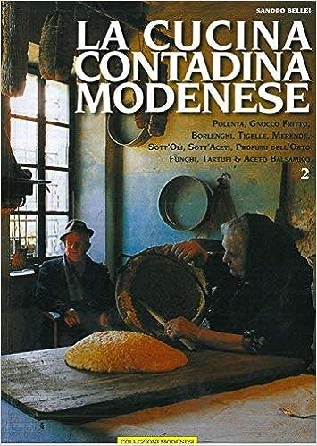 La cucina contadina modenese. Volume secondo. Polenta ...