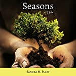 Seasons of Life: Man's Journey from the Garden to Glory | Sandra M. Platt