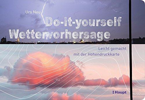 Do-it-yourself Wettervorhersage: Leicht gemacht mit der Höhendruckkarte