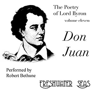 The Poetry of Lord Byron, Volume XI: Don Juan Audiobook