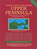Hunts' Guide to Michigan's Upper Peninsula, Second edition