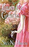 She's No Princess by Laura Lee Guhrke front cover