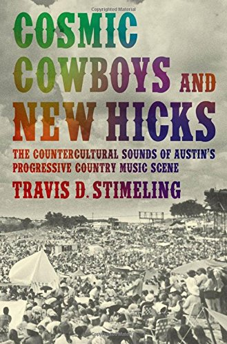 Cosmic Cowboys and New Hicks: The Countercultural Sounds of Austin's Progressive Country Music Scene ebook