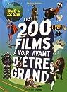 Les 200 films à voir avant d'être grand par Besnier