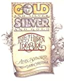 Gold and Silver, Silver and Gold, Alvin Schwartz, 0374425833