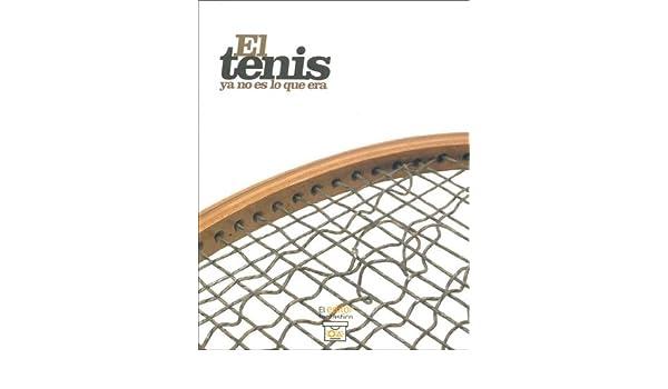 El Tenis YA No Es Lo Que Era (Spanish Edition): Federico A. Budasoff, Mariano M. Melamed: 9789872230302: Amazon.com: Books
