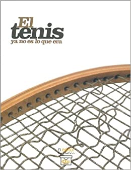 El Tenis YA No Es Lo Que Era (Spanish Edition): Federico A. Budasoff, Mariano M. Melamed: 9789872230302: Amazon.com: Books