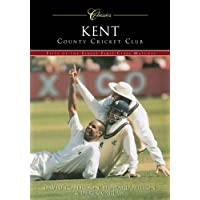 Kent County Cricket Club: 50 of the Finest Matches: 50 Classic Matches (Classics)