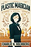 The Plastic Magician (A Paper Magician Novel) by  Charlie N. Holmberg in stock, buy online here
