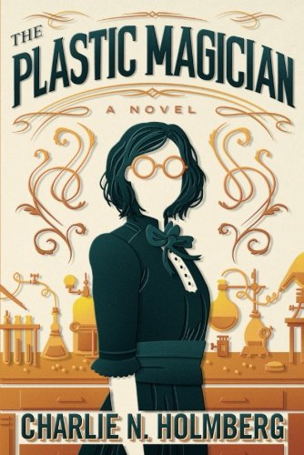 The Plastic Magician (The Paper Magician Series)