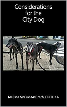 Considerations for the City Dog by [McGrath CPDT-KA, Melissa McCue]