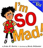 Just Being Me #1: I'm SO Mad!