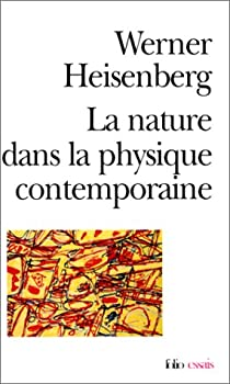 la nature dans la physique contemporaine par Heisenberg