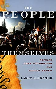 The People Themselves: Popular Constitutionalism and Judicial Review (English Edition)