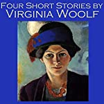 Four Short Stories by Virginia Woolf | Virginia Woolf