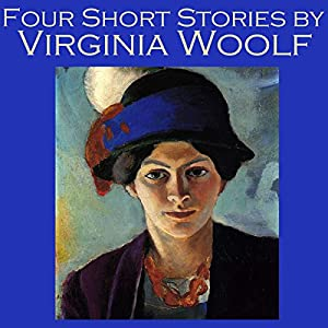 Four Short Stories by Virginia Woolf Audiobook