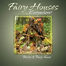 Fairy Houses . . . Everywhere!