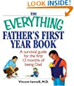 The Everything Father's First Year Book: A Survival Guide For The First 12 Months Of Being A Dad (Everything: Parenting and Family)