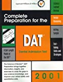 Complete Preparation for the DAT, 2001 : Dental Admission Test, Lippincott, Williams, and Wilkins Staff, 078172838X