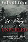 img - for A Flag Unfurled: The War Letters of John L. Hobson II book / textbook / text book