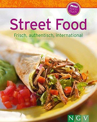 Street Food (Minikochbuch): Frisch, authentisch, international Gebundenes Buch – 1. Januar 2016 Naumann & Göbel 3625175371 Themenkochbücher Gericht (Speise)