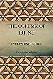 The Column of Dust, Evelyn Underhill, 1470100886