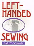 Left-Handed Sewing, Sally Cowan, 0442209339