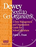 Dewey Need to Get Organized?, J'aime L. Foust, 1586830597