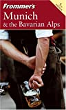Frommer's Munich and the Bavarian Alps, Darwin Porter and Danforth Prince, 0764572695