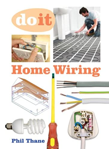 home wiring do it amazon co uk phil thane 9781861086273 books rh amazon co uk Wiring a New House Wiring a New House