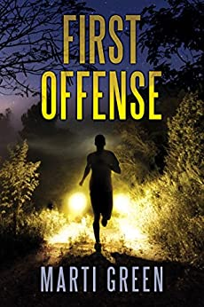 First Offense (Innocent Prisoners Project Book 4) by [Green, Marti]