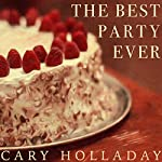 The Best Party Ever | Cary Holladay