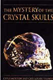 The Mystery of the Crystal Skulls, Chris Morton and Ceri L. Thomas, 1879181541