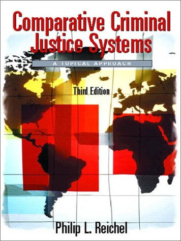Comparative Criminal Justice Systems: A Topical Approach (3rd Edition)