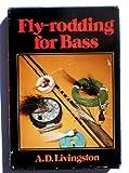 Fly-Rodding for Bass, A. D. Livingston, 0397011121