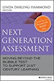 A forward-thinking look at performance assessment in the21st century Next Generation Assessment: Moving Beyond the Bubble Test toSupport 21st Century Learning provides neededanswers to the nation's growing concerns about educational testingin America...