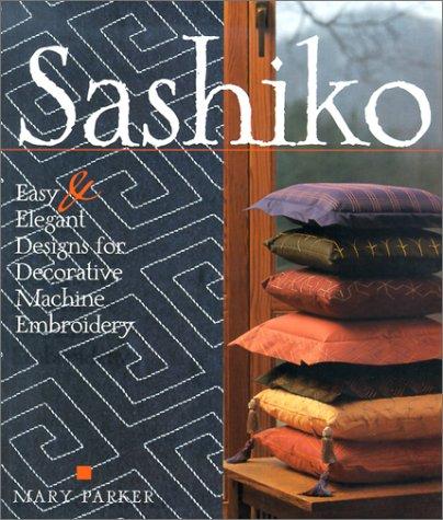 (Sashiko: Easy & Elegant Designs for Decorative Japanese Machine Stitching)