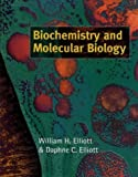 Biochemistry and Molecular Biology, William H. Elliott, 0198577931