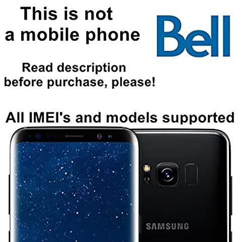 Bell Canada Factory Unlock Service for Samsung Galaxy S8, S8+, S7, S7 Edge, S6, S6 Edge and Other Models - All IMEI`s Supported - Feel the (Gsm Unlocked Iphones S3)