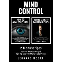 Mind Control: 2 Manuscripts - How To Analyze People, How To Secretly Manipulate People