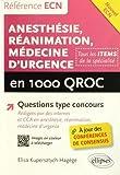 Anesthésie Réanimation Médecine d'Urgence en 1000 QROC