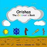 Orishas The Children`s book: Basic understanding of different Orishas