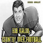 Bob Kalsu: Country Over Football | Derek Hurley