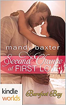 Barefoot Bay: Second Chance at First Love (Kindle Worlds Novella) by [Baxter, Mandy]