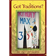 Got Traditions? A Family Rituals Workshop Manual: A companion guide to The Book of New Family Traditions