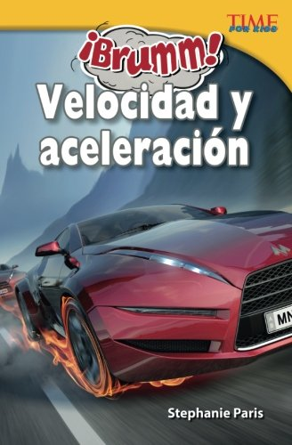 ¡Brumm! Velocidad y aceleracion (Vroom! Speed and Acceleration) (Spanish Version) (TIME FOR KIDS Nonfiction Readers) (Spanish Edition) [Teacher Created Materials;Stephanie Paris] (Tapa Blanda)